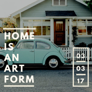 home is an art form