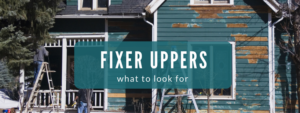 fixer uppers what to look for