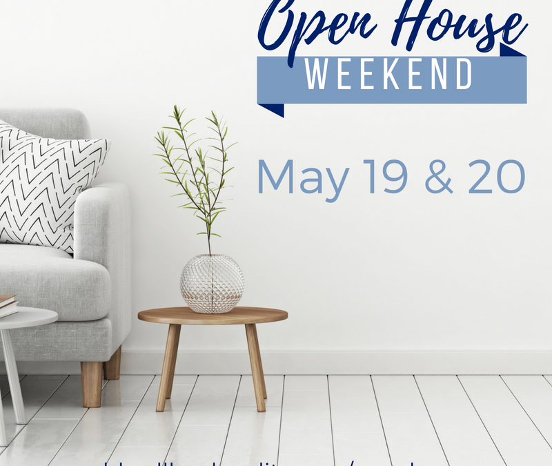 Open House Weekend – May 19 & 20, 2018