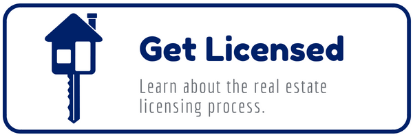 Get Licensed. Learn about the real estate licensing process.