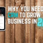 Why You Need a CRM to Grow Your Business in 2021